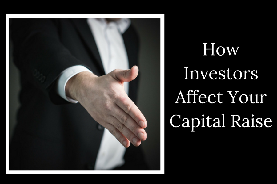 How Your Investors Affect (the Cost and Risks of) Your Capital Raise